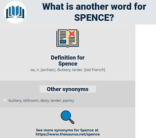 Spence, synonym Spence, another word for Spence, words like Spence, thesaurus Spence