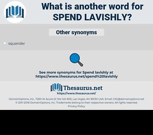spend lavishly, synonym spend lavishly, another word for spend lavishly, words like spend lavishly, thesaurus spend lavishly