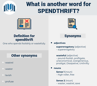 spendthrift, synonym spendthrift, another word for spendthrift, words like spendthrift, thesaurus spendthrift