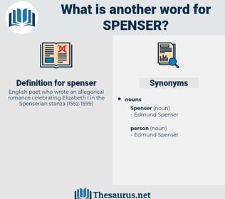 spenser, synonym spenser, another word for spenser, words like spenser, thesaurus spenser