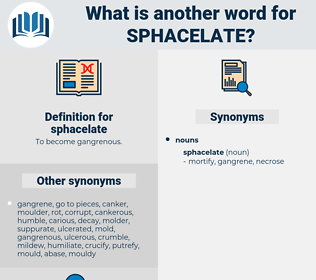 sphacelate, synonym sphacelate, another word for sphacelate, words like sphacelate, thesaurus sphacelate