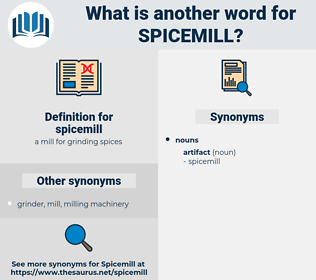 spicemill, synonym spicemill, another word for spicemill, words like spicemill, thesaurus spicemill