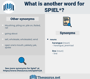 spiel, synonym spiel, another word for spiel, words like spiel, thesaurus spiel
