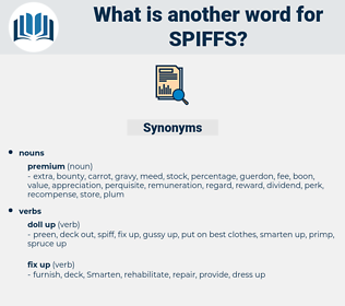 spiffs, synonym spiffs, another word for spiffs, words like spiffs, thesaurus spiffs