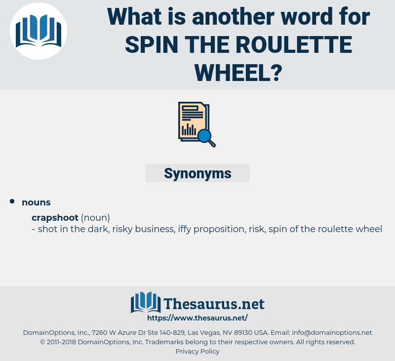 spin the roulette wheel, synonym spin the roulette wheel, another word for spin the roulette wheel, words like spin the roulette wheel, thesaurus spin the roulette wheel