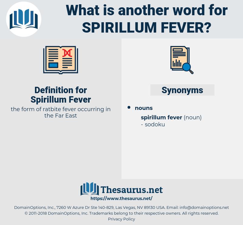 Spirillum Fever, synonym Spirillum Fever, another word for Spirillum Fever, words like Spirillum Fever, thesaurus Spirillum Fever