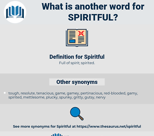 Spiritful, synonym Spiritful, another word for Spiritful, words like Spiritful, thesaurus Spiritful