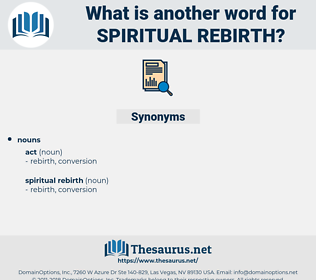 spiritual rebirth, synonym spiritual rebirth, another word for spiritual rebirth, words like spiritual rebirth, thesaurus spiritual rebirth