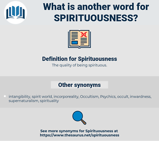 Spirituousness, synonym Spirituousness, another word for Spirituousness, words like Spirituousness, thesaurus Spirituousness