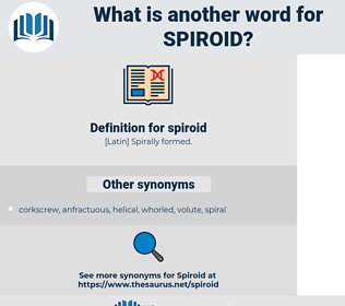 spiroid, synonym spiroid, another word for spiroid, words like spiroid, thesaurus spiroid