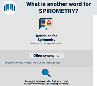 Spirometry, synonym Spirometry, another word for Spirometry, words like Spirometry, thesaurus Spirometry