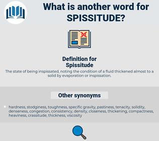 Spissitude, synonym Spissitude, another word for Spissitude, words like Spissitude, thesaurus Spissitude