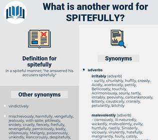 spitefully, synonym spitefully, another word for spitefully, words like spitefully, thesaurus spitefully