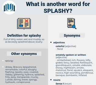 splashy, synonym splashy, another word for splashy, words like splashy, thesaurus splashy