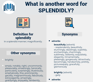 splendidly, synonym splendidly, another word for splendidly, words like splendidly, thesaurus splendidly