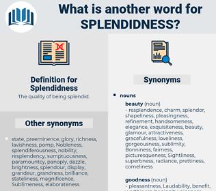 Splendidness, synonym Splendidness, another word for Splendidness, words like Splendidness, thesaurus Splendidness