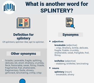splintery, synonym splintery, another word for splintery, words like splintery, thesaurus splintery