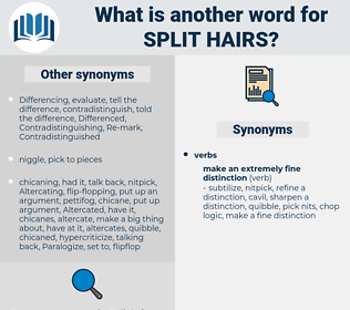 split hairs, synonym split hairs, another word for split hairs, words like split hairs, thesaurus split hairs