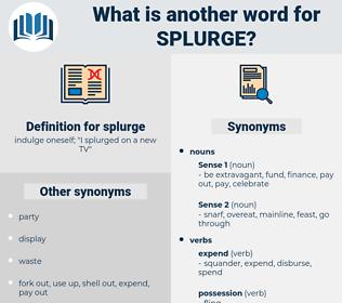splurge, synonym splurge, another word for splurge, words like splurge, thesaurus splurge