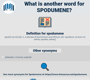 spodumene, synonym spodumene, another word for spodumene, words like spodumene, thesaurus spodumene
