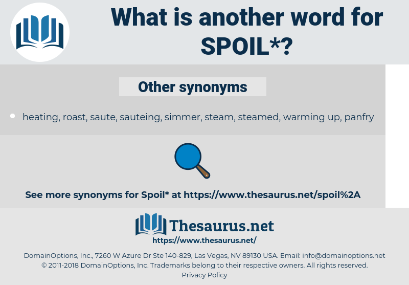 spoil, synonym spoil, another word for spoil, words like spoil, thesaurus spoil