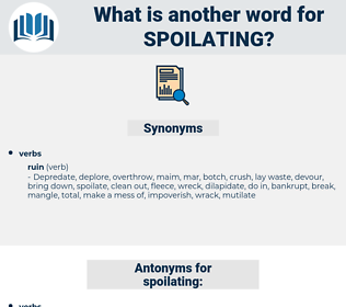 spoilating, synonym spoilating, another word for spoilating, words like spoilating, thesaurus spoilating