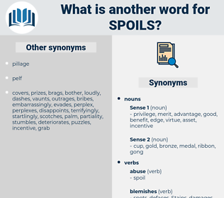 spoils, synonym spoils, another word for spoils, words like spoils, thesaurus spoils