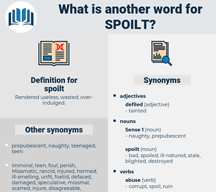 spoilt, synonym spoilt, another word for spoilt, words like spoilt, thesaurus spoilt