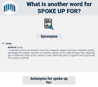 spoke up for, synonym spoke up for, another word for spoke up for, words like spoke up for, thesaurus spoke up for