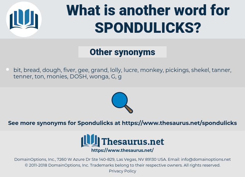 spondulicks, synonym spondulicks, another word for spondulicks, words like spondulicks, thesaurus spondulicks
