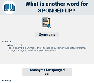 sponged up, synonym sponged up, another word for sponged up, words like sponged up, thesaurus sponged up