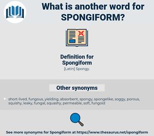 Spongiform, synonym Spongiform, another word for Spongiform, words like Spongiform, thesaurus Spongiform