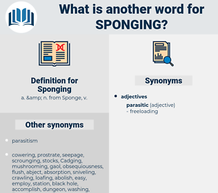 Sponging, synonym Sponging, another word for Sponging, words like Sponging, thesaurus Sponging