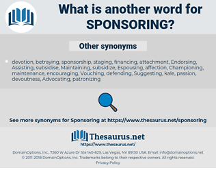 sponsoring, synonym sponsoring, another word for sponsoring, words like sponsoring, thesaurus sponsoring