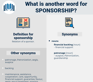 sponsorship, synonym sponsorship, another word for sponsorship, words like sponsorship, thesaurus sponsorship