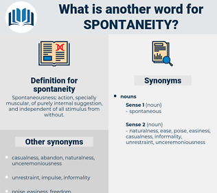 spontaneity, synonym spontaneity, another word for spontaneity, words like spontaneity, thesaurus spontaneity