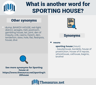 sporting house, synonym sporting house, another word for sporting house, words like sporting house, thesaurus sporting house
