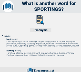 sportings, synonym sportings, another word for sportings, words like sportings, thesaurus sportings