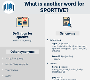 sportive, synonym sportive, another word for sportive, words like sportive, thesaurus sportive