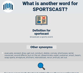 sportscast, synonym sportscast, another word for sportscast, words like sportscast, thesaurus sportscast