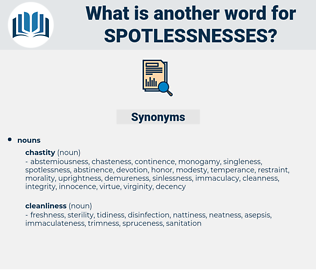 spotlessnesses, synonym spotlessnesses, another word for spotlessnesses, words like spotlessnesses, thesaurus spotlessnesses