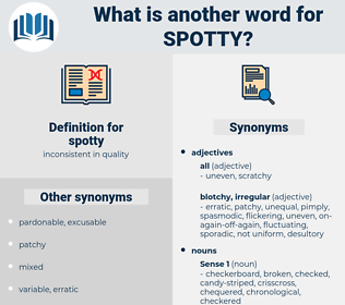 spotty, synonym spotty, another word for spotty, words like spotty, thesaurus spotty