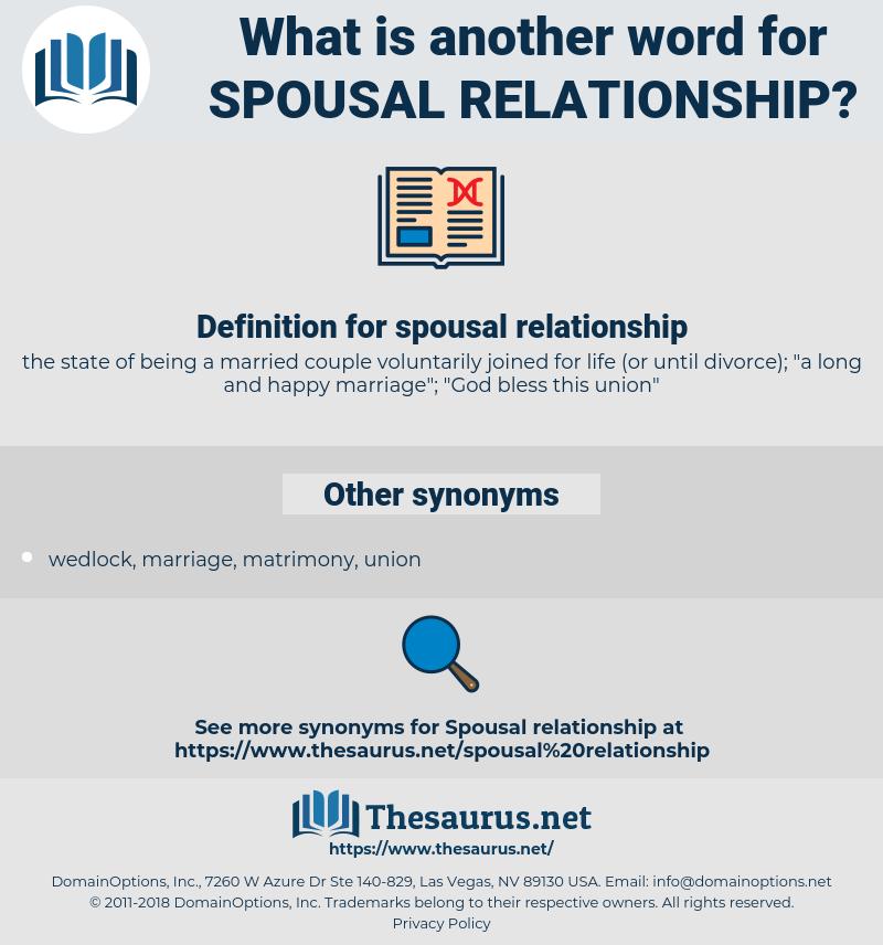 spousal relationship, synonym spousal relationship, another word for spousal relationship, words like spousal relationship, thesaurus spousal relationship