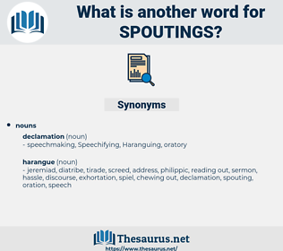 spoutings, synonym spoutings, another word for spoutings, words like spoutings, thesaurus spoutings