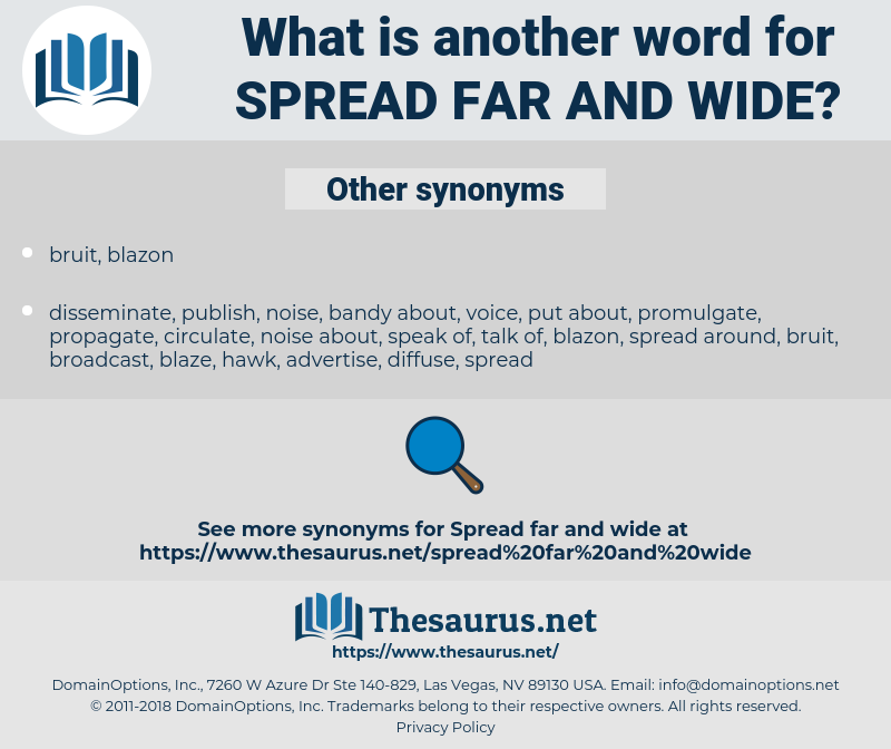spread far and wide, synonym spread far and wide, another word for spread far and wide, words like spread far and wide, thesaurus spread far and wide