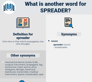 spreader, synonym spreader, another word for spreader, words like spreader, thesaurus spreader