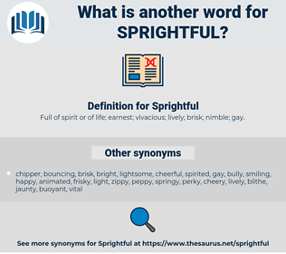 Sprightful, synonym Sprightful, another word for Sprightful, words like Sprightful, thesaurus Sprightful