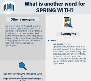 spring with, synonym spring with, another word for spring with, words like spring with, thesaurus spring with