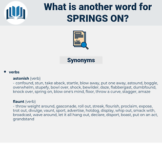 springs on, synonym springs on, another word for springs on, words like springs on, thesaurus springs on