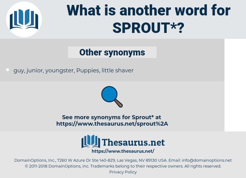 sprout, synonym sprout, another word for sprout, words like sprout, thesaurus sprout